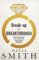 Break Up to Breakthrough