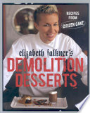 Elizabeth Falkner s Demolition Desserts