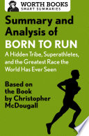 Summary and Analysis of Born to Run  A Hidden Tribe  Superathletes  and the Greatest Race the World Has Never Seen