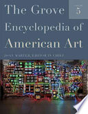 The Grove Encyclopedia Of American Art : heart of all cultural developments...