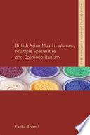 British Asian Muslim Women  Multiple Spatialities and Cosmopolitanism