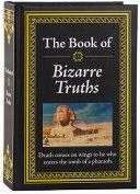 The Book of Bizarre Truths Book PDF