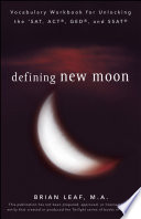 Defining New Moon  Vocabulary Workbook for Unlocking the SAT  ACT  GED  and SSAT