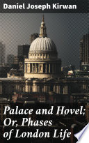 Palace and Hovel  Or  Phases of London Life Book PDF