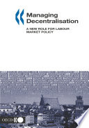 Local Economic And Employment Development Leed Managing Decentralisation A New Role For Labour Market Policy