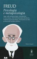 Psicologia e metapsicologia  Saggi sulla metapsicologia  Introduzione al narcisismo  Al di l   del principio del piacere  Progetto di una psicologia  Precisazioni sui due principi dell accadere psichico  Ediz  integrale