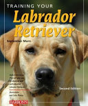 Training Your Labrador Retriever : series speak exclusively to the task of dog...