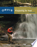 Orvis Guide to Prospecting for Trout  New and Revised