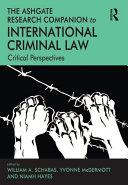 The Ashgate Research Companion to International Criminal Law