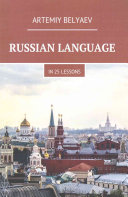 Russian Language in 25 Lessons