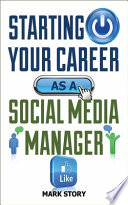 Starting Your Career As A Social Media Manager book