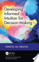 Developing Informed Intuition For Decision Making