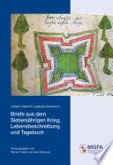 Briefe aus dem Siebenjährigen Krieg, Lebensbeschreibung und Tagebuch