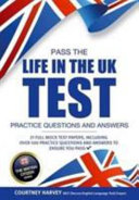 Pass the Life in the UK Test  Practice Questions and Answers with 21 Full Mock Tests