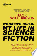 Wonder S Child My Life In Science Fiction book