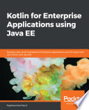 Kotlin For Enterprise Applications Using Java Ee
