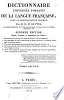 Dictionnaire universel portatif de la langue fran  aise  avec la pronunciation figur  e  par m  Cl  M  Gattel      Tome premier    second