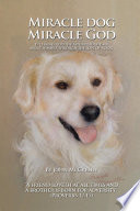 Miracle Dog Miracle God : write a book it must come...