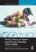 Forty Years of Sport and Social Change, 1968-2008