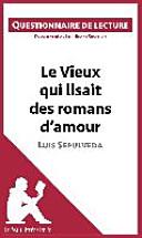 Le Vieux Qui Lisait Des Romans D Amour De Luis Sepulveda