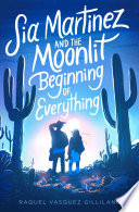 Sia Martinez and the Moonlit Beginning of Everything Book PDF