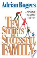 Ten Secrets For A Successful Family