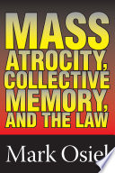 Mass Atrocity  Collective Memory  and the Law