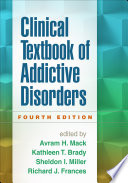 Clinical Textbook of Addictive Disorders  Fourth Edition