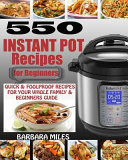 550 Instant Pot Recipes For Beginners