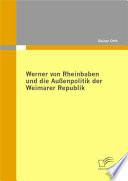 Werner von Rheinbaben und die Au  enpolitik der Weimarer Republik
