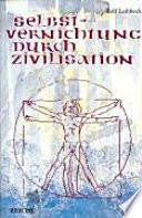 Selbstvernichtung durch Zivilisation