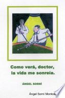 Como verá, doctor, la vida me sonreía