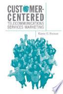 Customer centered Telecommunications Services Marketing