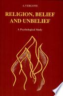 Religion  Belief and Unbelief