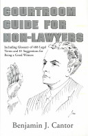 Courtroom Guide for Non Lawyers