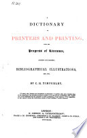 A Dictionary of Printers and Printing