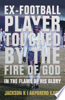 Ex Football Player Touched by the Fire of God