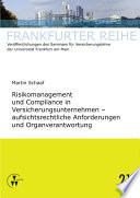 Risikomanagement und Compliance in Versicherungsunternehmen - aufsichtsrechtliche Anforderungen und Organverantwortung