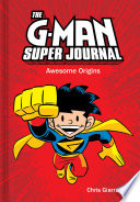 The G Man Super Journal  Awesome Origins