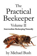 The Practical Beekeeper Volume II