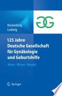 125 Jahre Deutsche Gesellschaft für Gynäkologie und Geburtshilfe