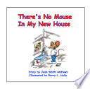 There s No Mouse in My New House