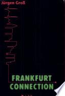 Frankfurt Connection