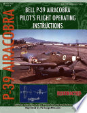 Bell P-39 Airacobra Pilot's Flight Operating Instructions Robert Woods The Plane Featured A Mid Engine