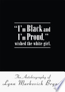 I m Black and I m Proud   Wished the White Girl