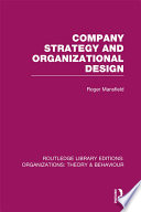 Company Strategy and Organizational Design  RLE  Organizations