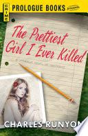 The Prettiest Girl I Ever Killed Book PDF