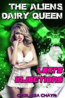 The Alien s Dairy Queen  Lexi s Injections