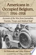 Americans in Occupied Belgium  1914 1918