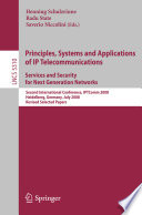 Principles Systems And Applications Of Ip Telecommunications Services And Security For Next Generation Networks
